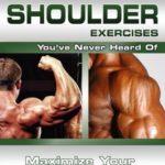 [PDF] [EPUB] The Best Shoulder Exercises You've Never Heard Of: Maximize Your Shoulder Strength Download