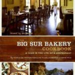 [PDF] [EPUB] The Big Sur Bakery Cookbook: A Year in the Life of a Restaurant Download