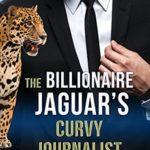 [PDF] [EPUB] The Billionaire Jaguar's Curvy Journalist Download