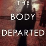 [PDF] [EPUB] The Body Departed: A Novel Download