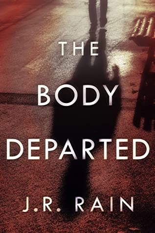 [PDF] [EPUB] The Body Departed: A Novel Download by J.R. Rain