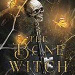 [PDF] [EPUB] The Bone Witch (The Osseous Chronicles #1) Download