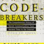 [PDF] [EPUB] The Codebreakers: The Comprehensive History of Secret Communication from Ancient Times to the Internet Download