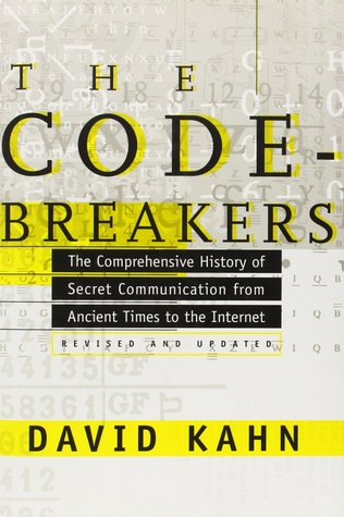 [PDF] [EPUB] The Codebreakers: The Comprehensive History of Secret Communication from Ancient Times to the Internet Download by David Kahn