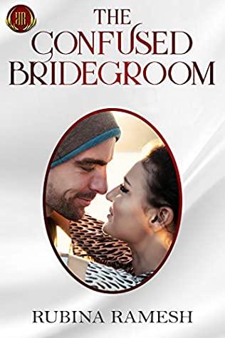 [PDF] [EPUB] The Confused Bridegroom: A Romantic Comedy Download by Rubina Ramesh