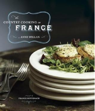 [PDF] [EPUB] The Country Cooking of France Download by Anne Willan