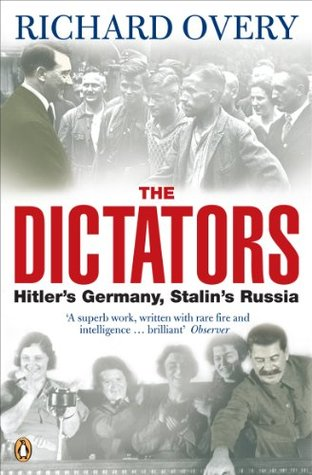 [PDF] [EPUB] The Dictators: Hitler's Germany and Stalin's Russia Download by Richard Overy