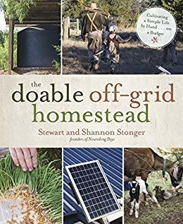 [PDF] [EPUB] The Doable Off-Grid Homestead: Cultivating a Simple Life by Hand . . . on a Budget Download by Shannon Stonger