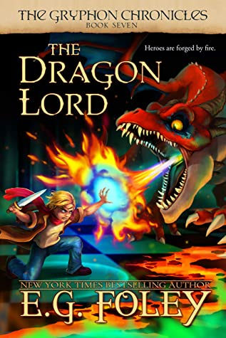 [PDF] [EPUB] The Dragon Lord (The Gryphon Chronicles, Book 7) Download by E.G. Foley
