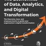 [PDF] [EPUB] The Economics of Data, Analytics, and Digital Transformation: The theorems, laws, and empowerments to guide your organization's digital transformation Download