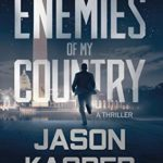[PDF] [EPUB] The Enemies of My Country: A David Rivers Thriller (Shadow Strike) Download