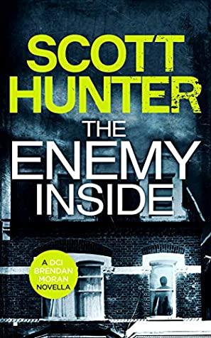 [PDF] [EPUB] The Enemy Inside (DCI Brendan Moran #5.5) Download by Scott  Hunter