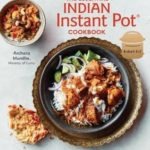 [PDF] [EPUB] The Essential Indian Instant Pot Cookbook: Authentic Flavors and Modern Recipes for Your Electric Pressure Cooker Download