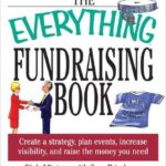 [PDF] [EPUB] The Everything Fundraising Book: Create a Strategy, Plan Events, Increase Visibility, and Raicreate a Strategy, Plan Events, Increase Visibility, and Raise the Money You Need Se the Money You Need Download