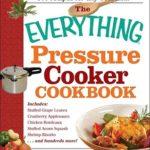 [PDF] [EPUB] The Everything Pressure Cooker Cookbook Download