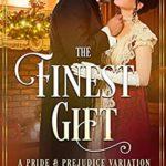 [PDF] [EPUB] The Finest Gift: A Darcy and Elizabeth Pride and Prejudice Variation Download