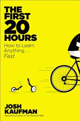 [PDF] [EPUB] The First 20 Hours: How to Learn Anything...Fast Download by Josh Kaufman