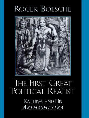 [PDF] [EPUB] The First Great Political Realist: Kautilya and His Arthashastra Download by Roger Boesche