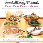 [PDF] [EPUB] The Food Allergy Mama's Easy, Fast Family Meals: Dairy, Egg, and Nut Free Recipes for Every Day Download
