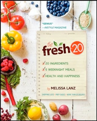 [PDF] [EPUB] The Fresh 20: 20 ingredients = 5 healthy and delicious weeknight dinners Download by Melissa Lanz