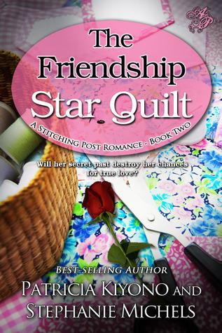 [PDF] [EPUB] The Friendship Star Quilt (A Stitching Post Romance, #2) Download by Patricia Kiyono