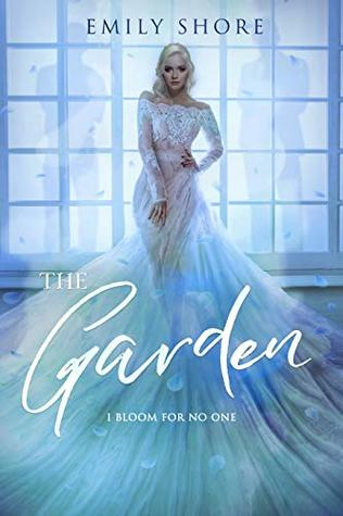 [PDF] [EPUB] The Garden (The Uncaged, #2) Download by Emily  Shore