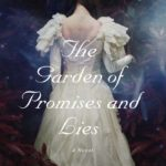 [PDF] [EPUB] The Garden of Promises and Lies: A Novel Download