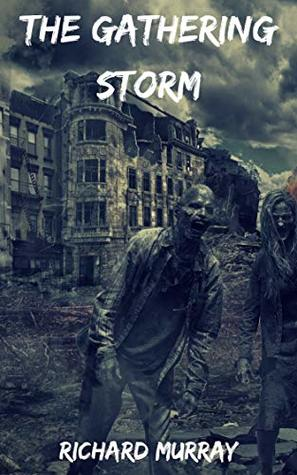 [PDF] [EPUB] The Gathering Storm (Killing the Dead #15) Download by Richard   Murray
