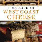 [PDF] [EPUB] The Guide to West Coast Cheese: More than 300 Cheeses Handcrafted in California, Oregon, and Washington Download