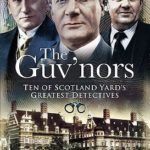 [PDF] [EPUB] The Guv'nors: Ten of Scotland Yard's Greatest Detectives Download