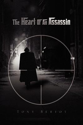 [PDF] [EPUB] The Heart of an Assassin (Assassin Trilogy, #2) Download by Tony Bertot