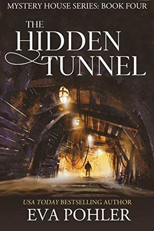 [PDF] [EPUB] The Hidden Tunnel (Mystery House #4) Download by Eva Pohler