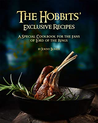 [PDF] [EPUB] The Hobbits' Exclusive Recipes: A Special Cookbook for the Fans of Lord of the Rings Download by Johny Bomer