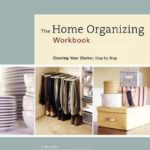 [PDF] [EPUB] The Home Organizing Workbook: Clearing Your Clutter, Step by Step Download