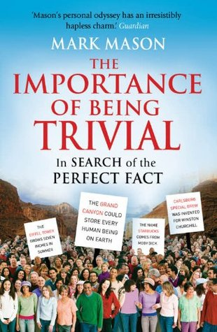 [PDF] [EPUB] The Importance of Being Trivial: In Search of the Perfect Fact Download by Mark Mason