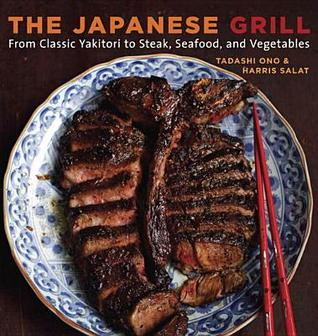 [PDF] [EPUB] The Japanese Grill: From Classic Yakitori to Steak, Seafood, and Vegetables Download by Tadashi Ono