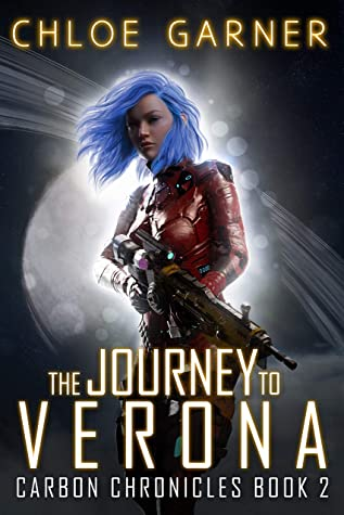 [PDF] [EPUB] The Journey To Verona (Carbon Chronicles Book 2) Download by Chloe Garner