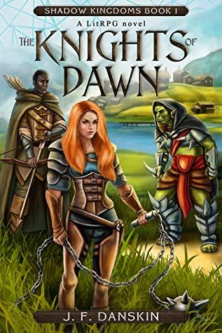 [PDF] [EPUB] The Knights of Dawn: A LitRPG novel (Shadow Kingdoms Book 1) Download by J.F. Danskin