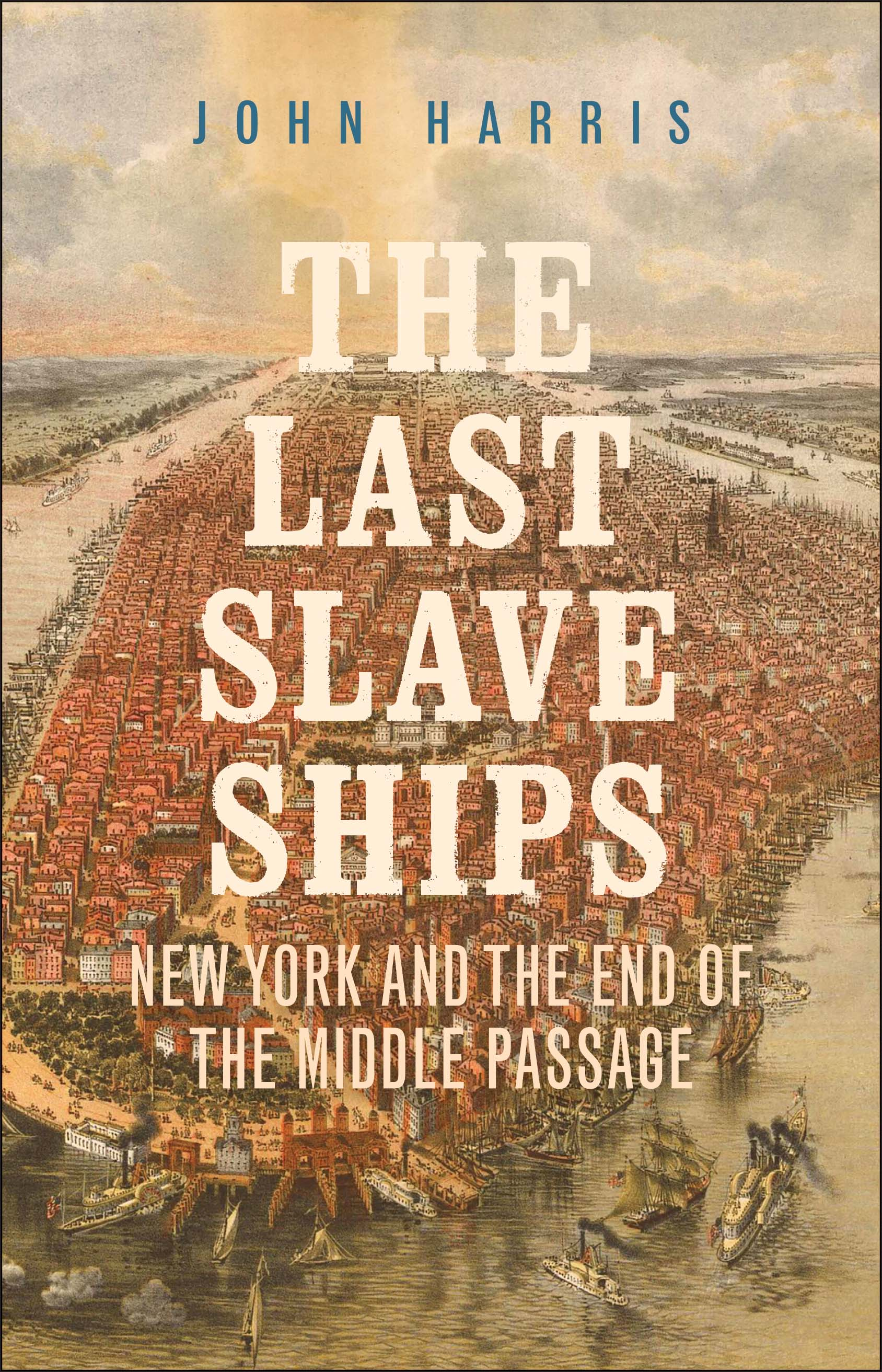 [PDF] [EPUB] The Last Slave Ships: New York and the End of the Middle Passage Download by John Harris