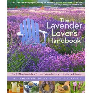 [PDF] [EPUB] The Lavender Lover's Handbook: The 100 Most Beautiful and Fragrant Varieties for Growing, Crafting, and Cooking Download by Sarah Berringer Bader