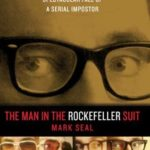 [PDF] [EPUB] The Man in the Rockefeller Suit: The Astonishing Rise and Spectacular Fall of a Serial Impostor Download