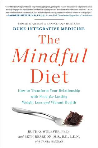[PDF] [EPUB] The Mindful Diet: How to Transform Your Relationship with Food for Lasting Weight Loss and Vibrant Health Download by Ruth Wolever