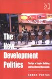 [PDF] [EPUB] The New Development Politics: The Age Of Empire Building And New Social Movements Download by James F. Petras