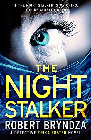[PDF] [EPUB] The Night Stalker: A chilling serial killer thriller (Detective Erika Foster) Download by Robert Bryndza