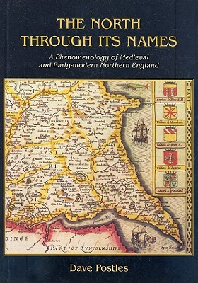 [PDF] [EPUB] The North Through Its Names: A Phenomenology of Medieval and Early-Modern Northern England Download by David A. Postles