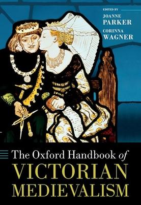 [PDF] [EPUB] The Oxford Handbook of Victorian Medievalism Download by Joanne Parker