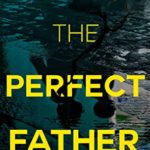 [PDF] [EPUB] The Perfect Father: A gripping legal thriller Download