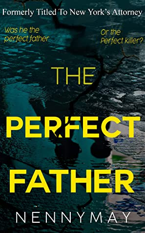 [PDF] [EPUB] The Perfect Father: A gripping legal thriller Download by Nenny May