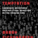 [PDF] [EPUB] The Populist Temptation: Economic Grievance and Political Reaction in the Modern Era Download