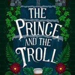 [PDF] [EPUB] The Prince and the Troll (Faraway, #1) Download